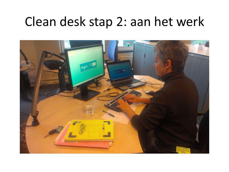Clean desk stap 2: aan het werk