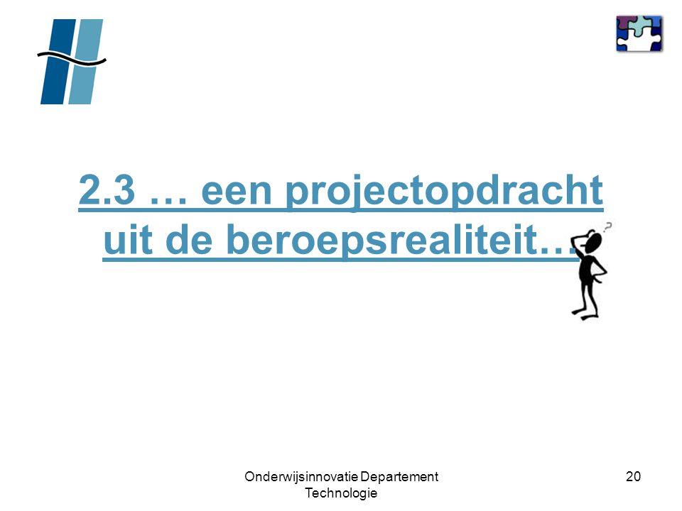 2.3 … een projectopdracht uit de beroepsrealiteit…