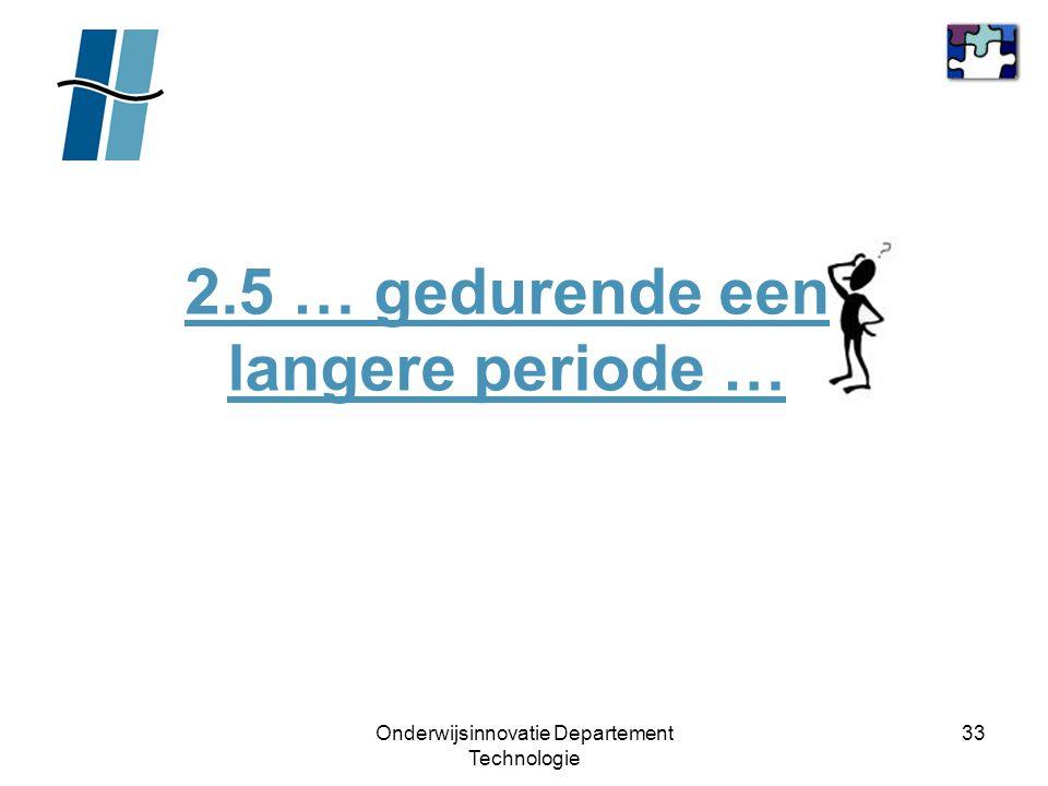 2.5 … gedurende een langere periode …