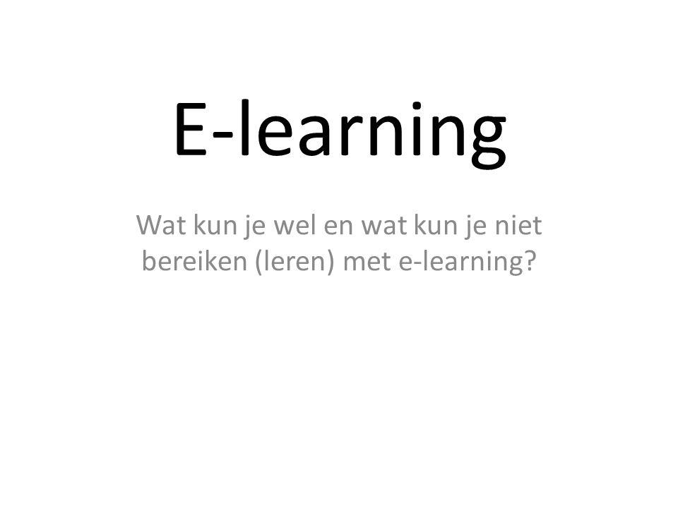 Wat kun je wel en wat kun je niet bereiken (leren) met e-learning