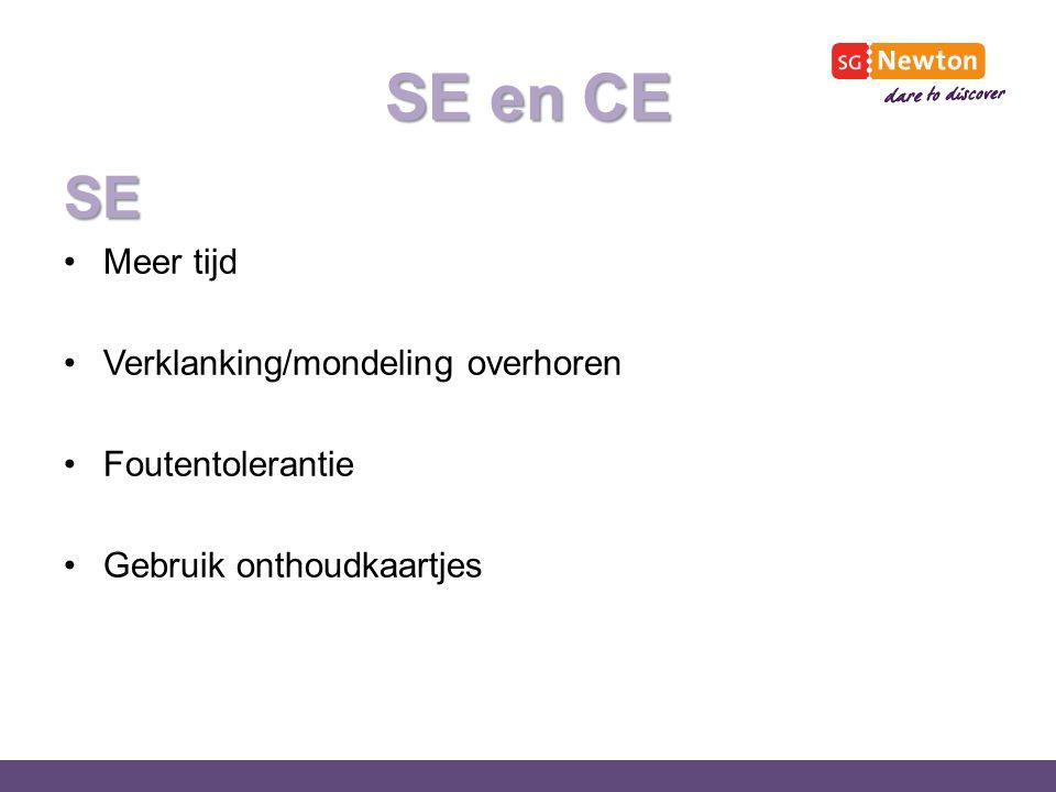 SE en CE SE Meer tijd Verklanking/mondeling overhoren Foutentolerantie