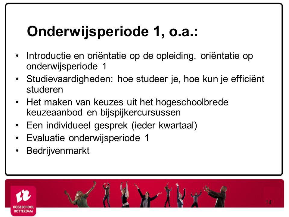 Onderwijsperiode 1, o.a.: Introductie en oriëntatie op de opleiding, oriëntatie op onderwijsperiode 1.