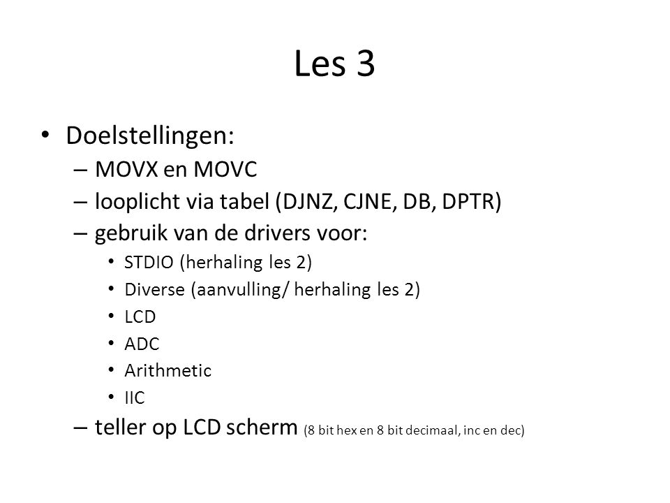 Les 3 Doelstellingen: MOVX en MOVC