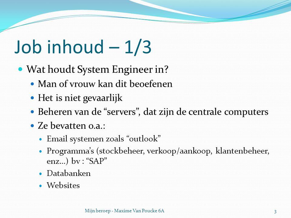 Job inhoud – 1/3 Wat houdt System Engineer in