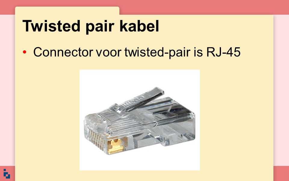 Twisted pair kabel Connector voor twisted-pair is RJ-45