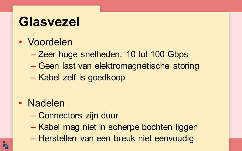 Glasvezel Voordelen Nadelen Zeer hoge snelheden, 10 tot 100 Gbps