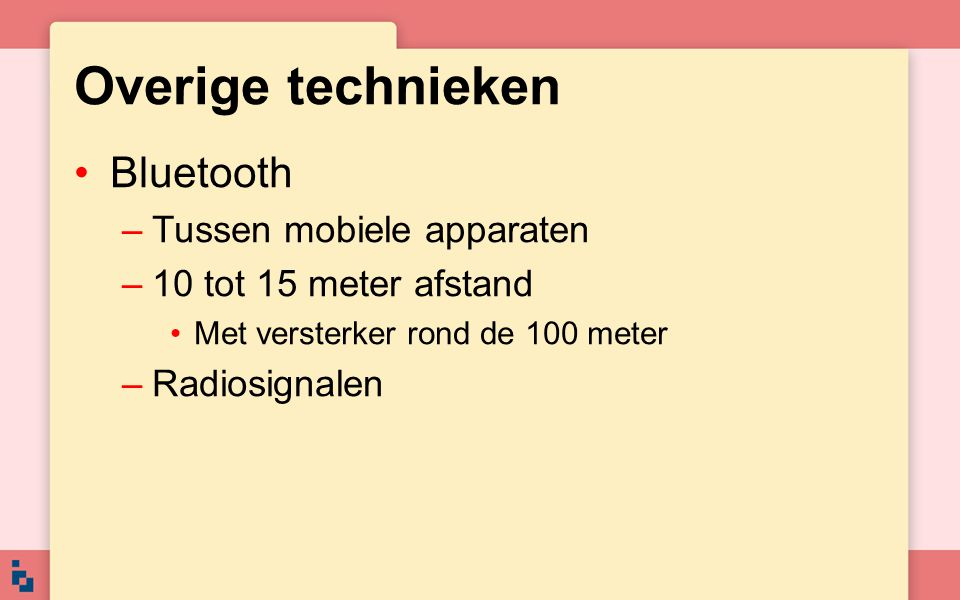 Overige technieken Bluetooth Tussen mobiele apparaten