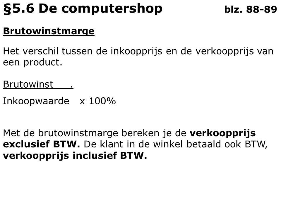 §5.6 De computershop blz. 88-89 Brutowinstmarge
