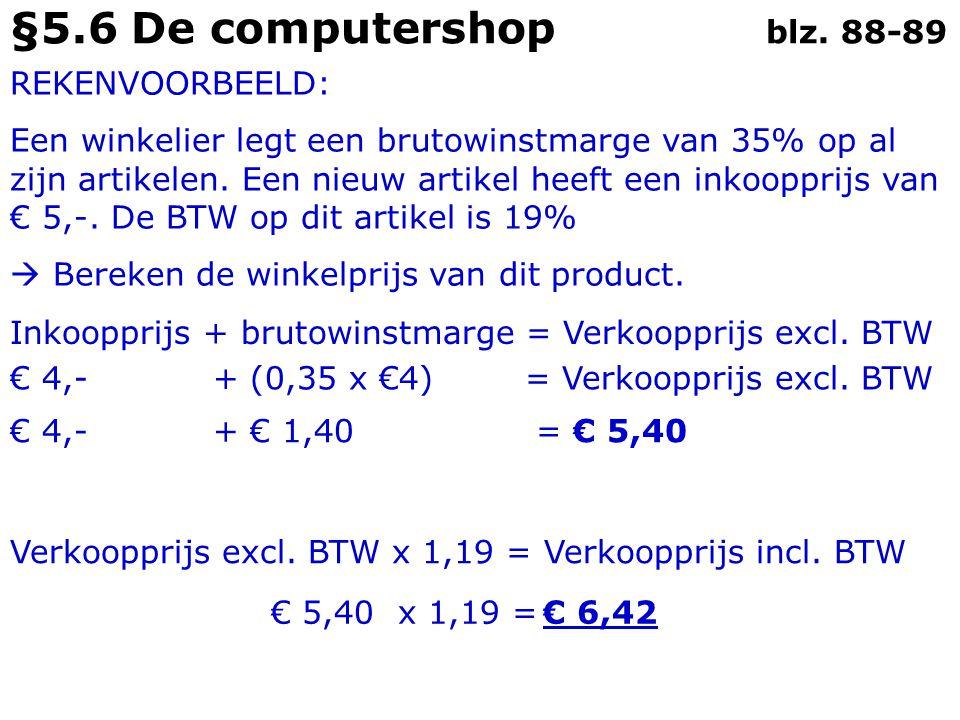 §5.6 De computershop blz. 88-89 REKENVOORBEELD: