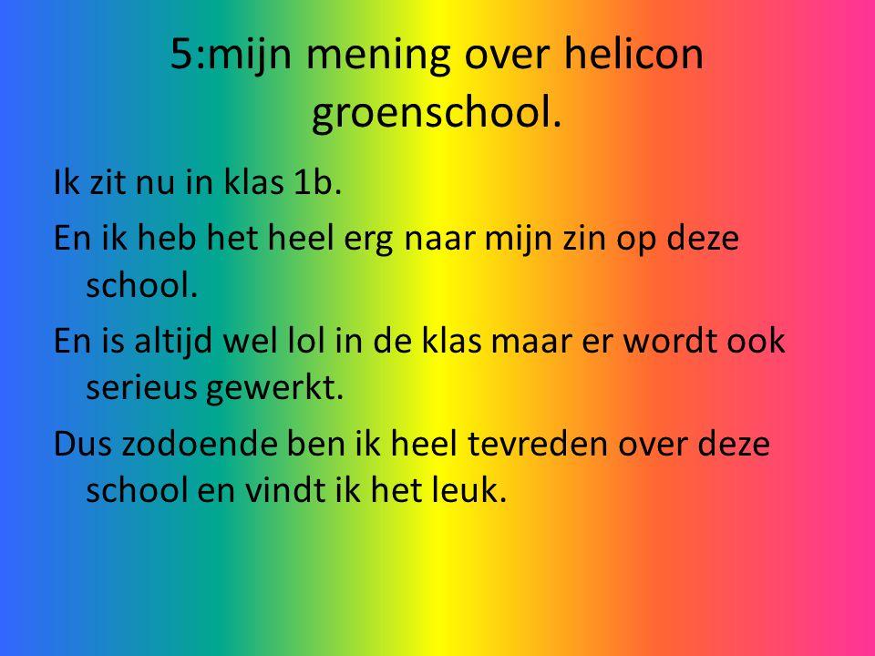 5:mijn mening over helicon groenschool.