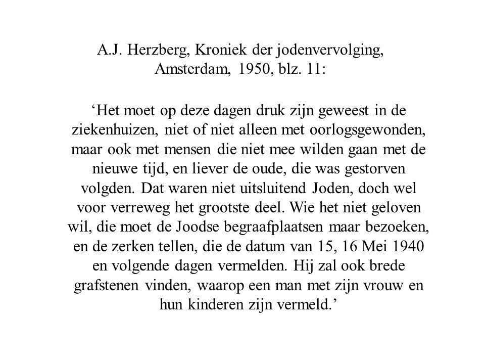 A.J. Herzberg, Kroniek der jodenvervolging, Amsterdam, 1950, blz. 11: