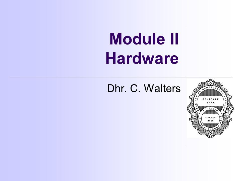 Module II Hardware Dhr. C. Walters
