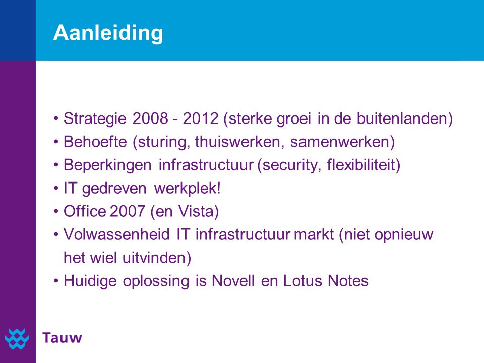 Aanleiding Strategie 2008 - 2012 (sterke groei in de buitenlanden)
