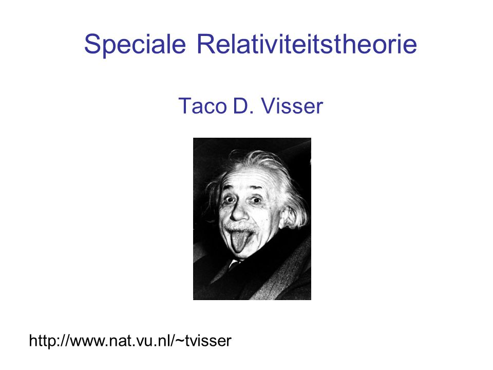 Speciale Relativiteitstheorie Taco D. Visser