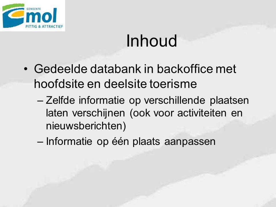 Inhoud Gedeelde databank in backoffice met hoofdsite en deelsite toerisme.