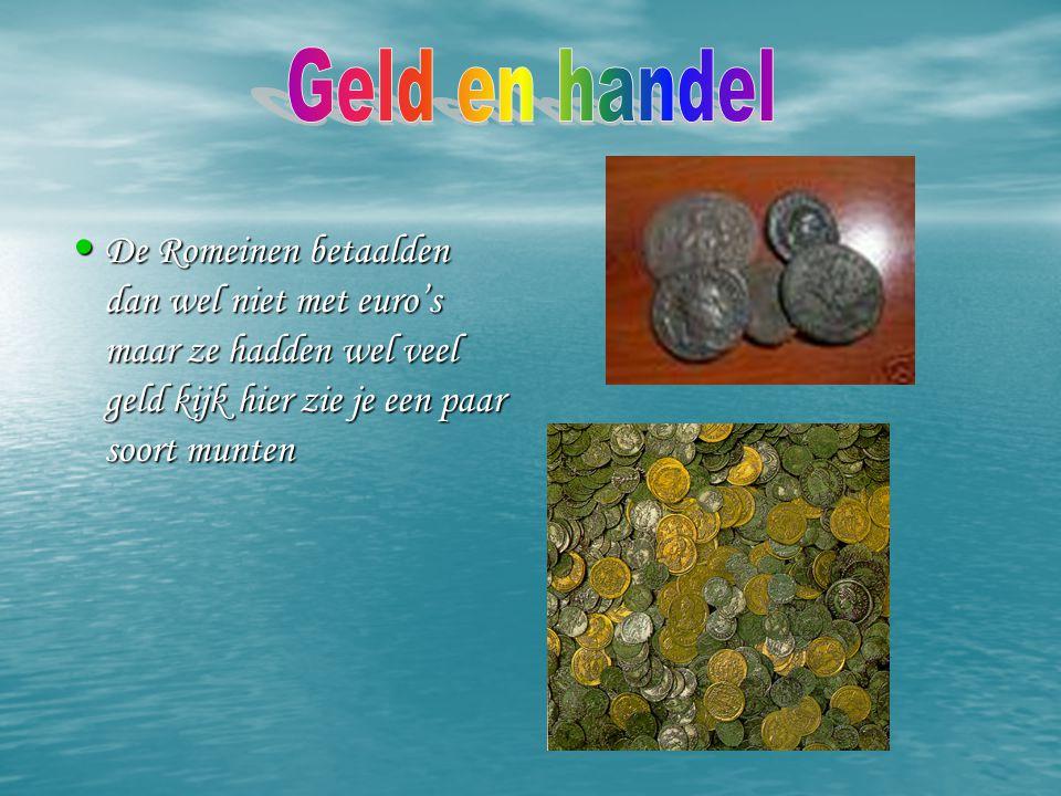 Geld en handel De Romeinen betaalden dan wel niet met euro's maar ze hadden wel veel geld kijk hier zie je een paar soort munten.