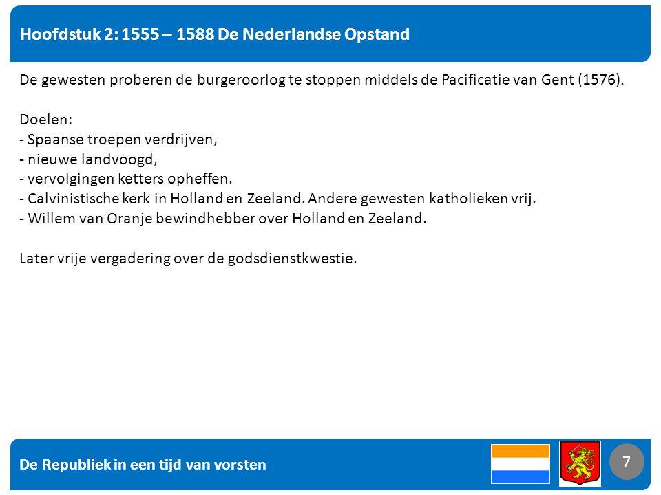 Hoofdstuk 2: 1555 – 1588 De Nederlandse Opstand