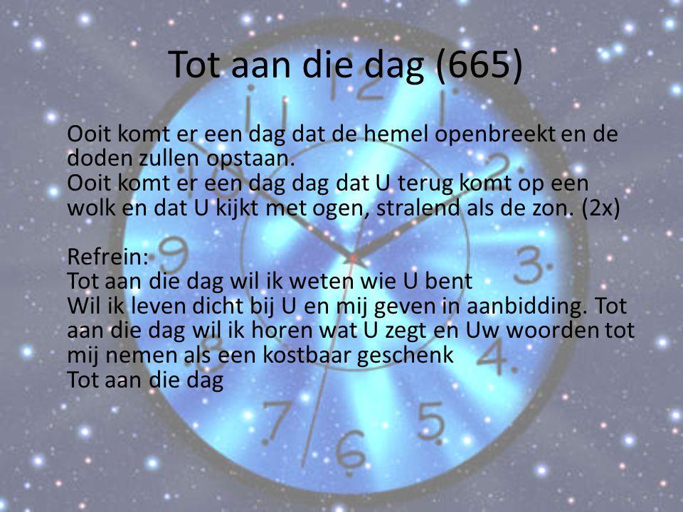 Tot aan die dag (665)