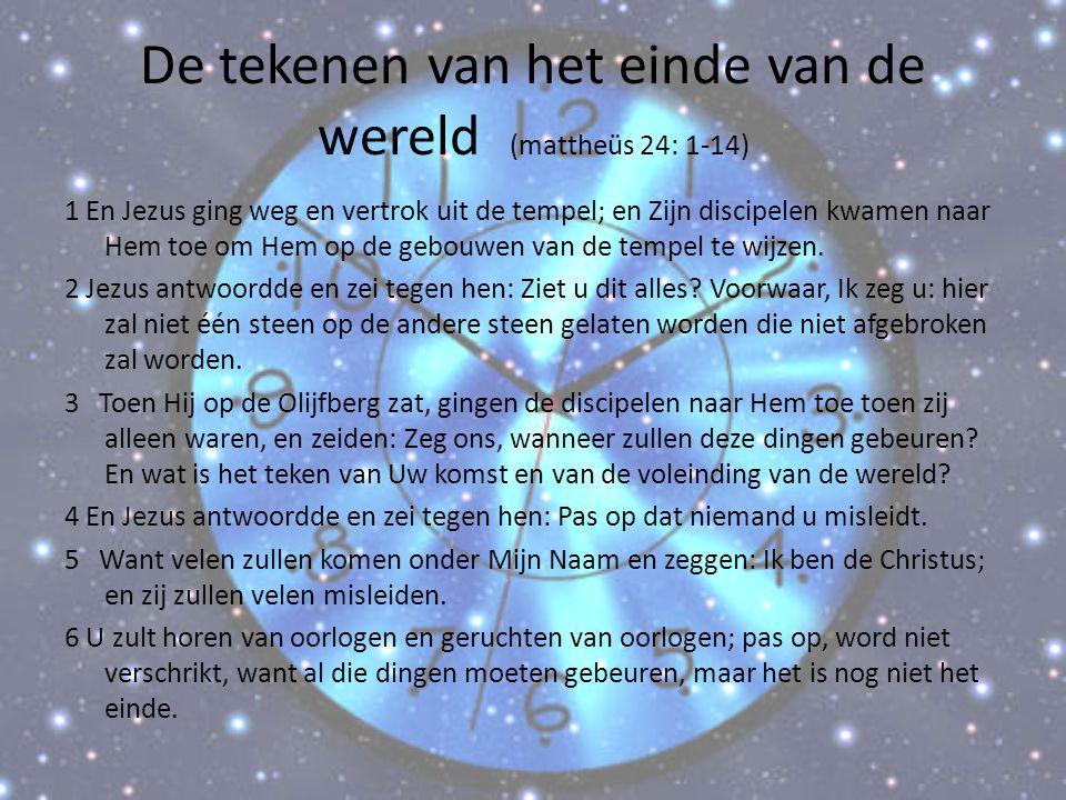 De tekenen van het einde van de wereld (mattheüs 24: 1-14)