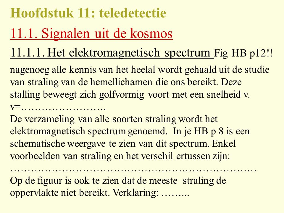 Hoofdstuk 11: teledetectie 11.1. Signalen uit de kosmos
