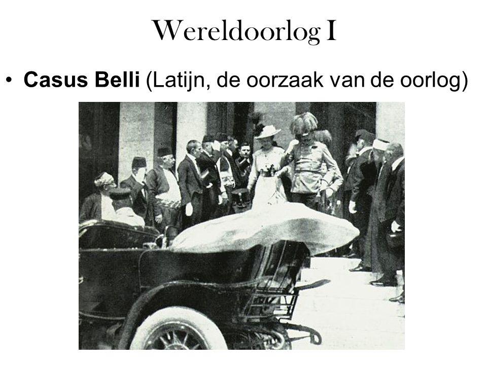 Wereldoorlog I Casus Belli (Latijn, de oorzaak van de oorlog)