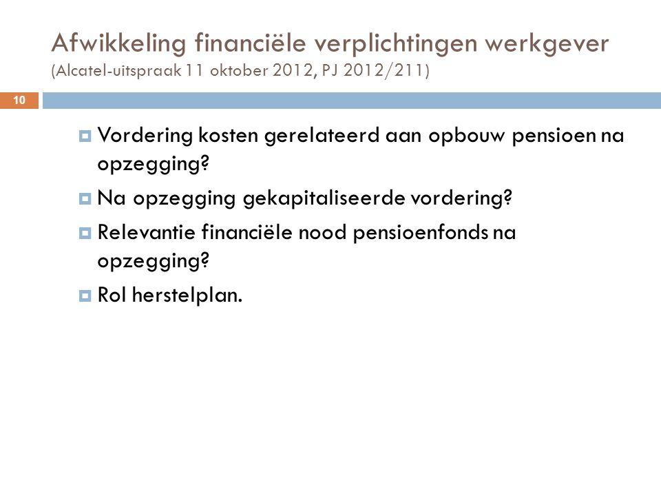 Afwikkeling financiële verplichtingen werkgever (Alcatel-uitspraak 11 oktober 2012, PJ 2012/211)