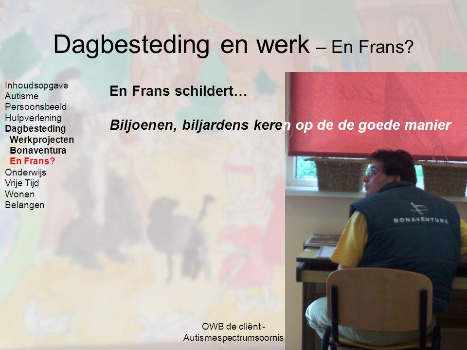 Dagbesteding en werk – En Frans