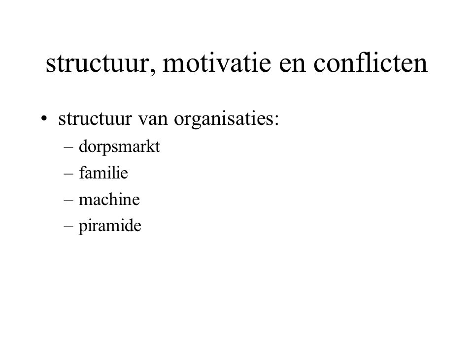 structuur, motivatie en conflicten