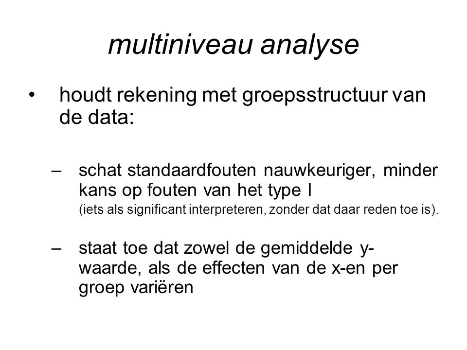 multiniveau analyse houdt rekening met groepsstructuur van de data: