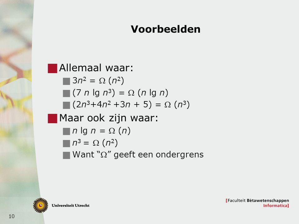 Voorbeelden Allemaal waar: Maar ook zijn waar: 3n2 = W (n2)
