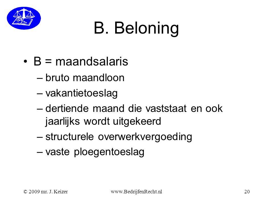 B. Beloning B = maandsalaris bruto maandloon vakantietoeslag