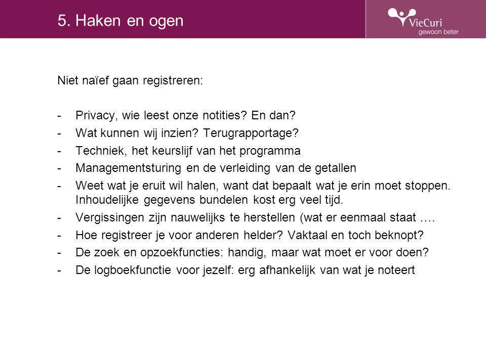 5. Haken en ogen Niet naïef gaan registreren: