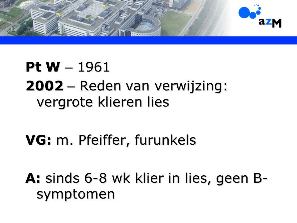 Pt W – 1961 2002 – Reden van verwijzing: vergrote klieren lies.