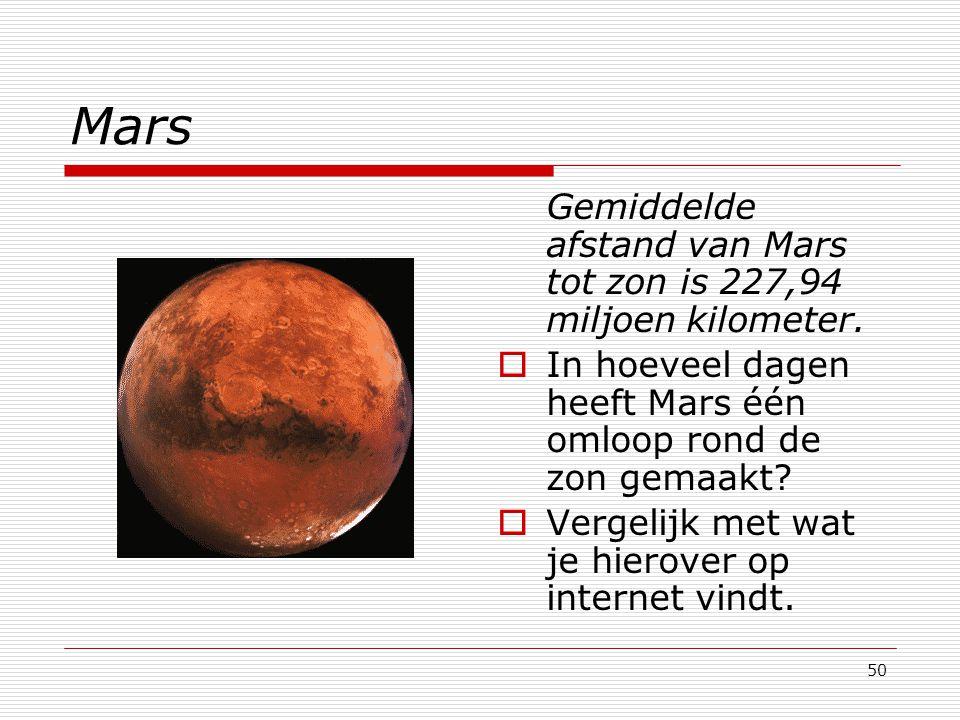 Mars Gemiddelde afstand van Mars tot zon is 227,94 miljoen kilometer.