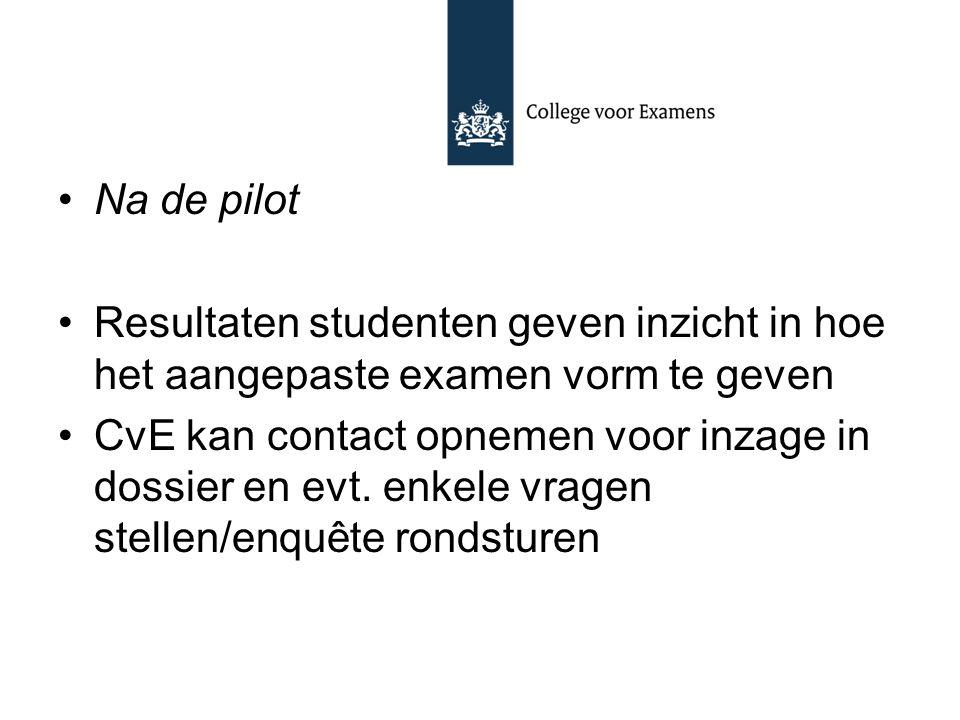 Na de pilot Resultaten studenten geven inzicht in hoe het aangepaste examen vorm te geven.