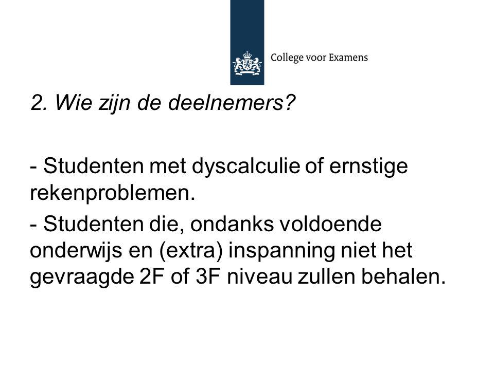 2. Wie zijn de deelnemers - Studenten met dyscalculie of ernstige rekenproblemen.