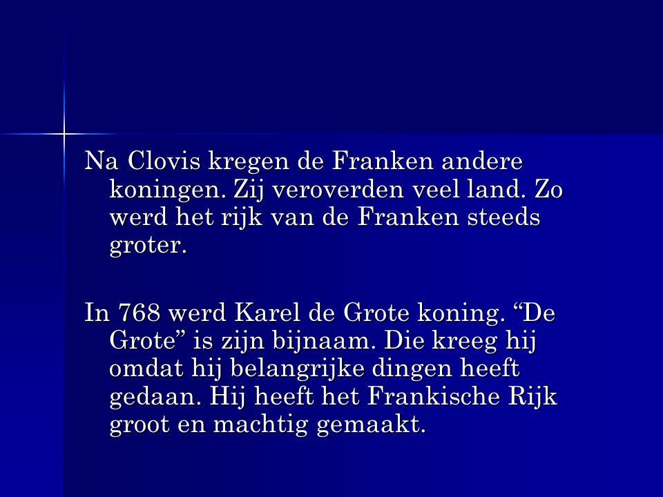 Na Clovis kregen de Franken andere koningen. Zij veroverden veel land