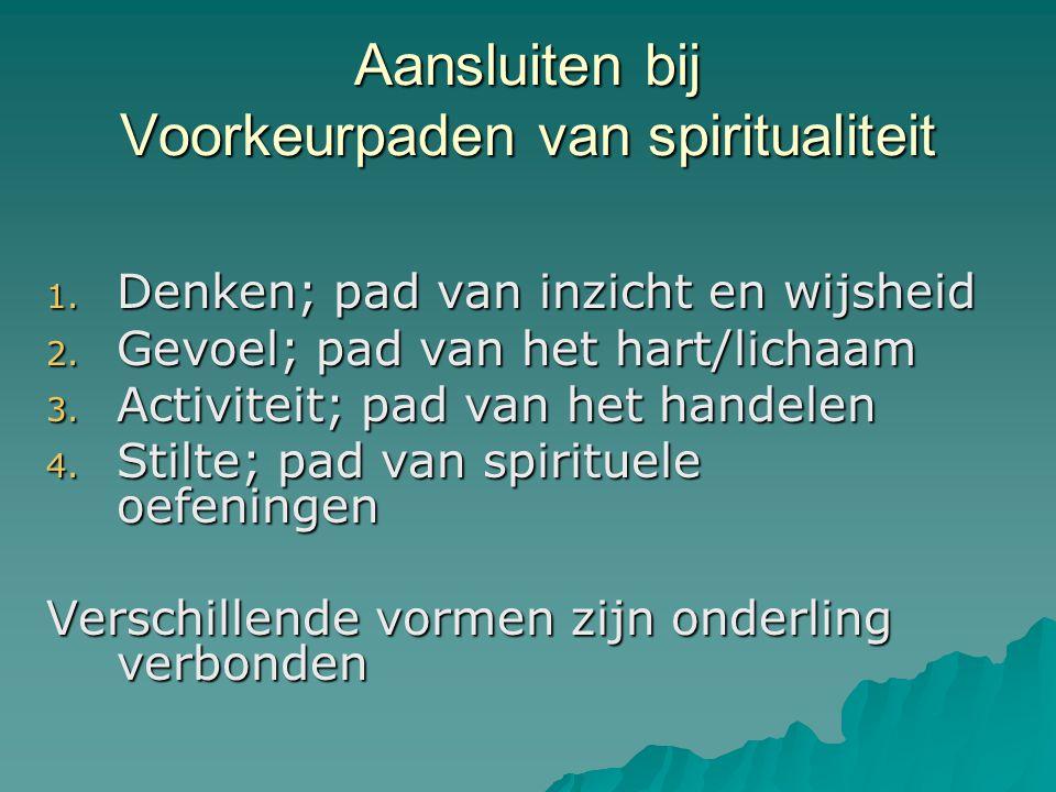 Aansluiten bij Voorkeurpaden van spiritualiteit
