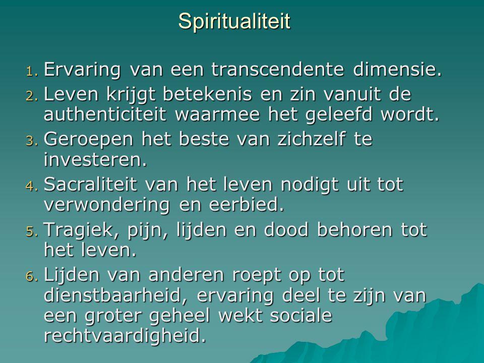Spiritualiteit Ervaring van een transcendente dimensie.