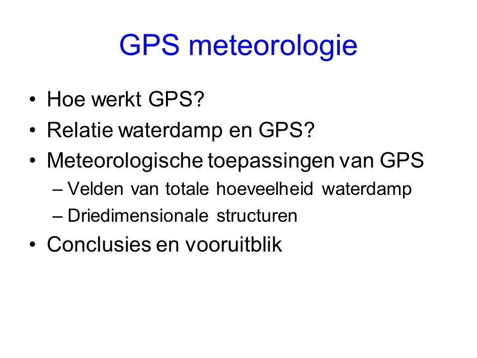 GPS meteorologie Hoe werkt GPS Relatie waterdamp en GPS