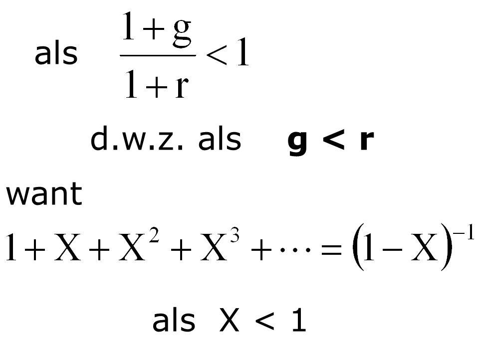 als d.w.z. als g < r want als X < 1