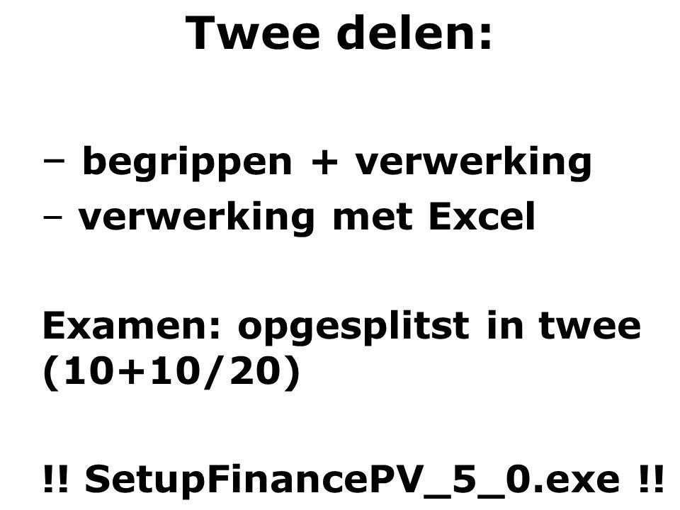 Twee delen: begrippen + verwerking verwerking met Excel