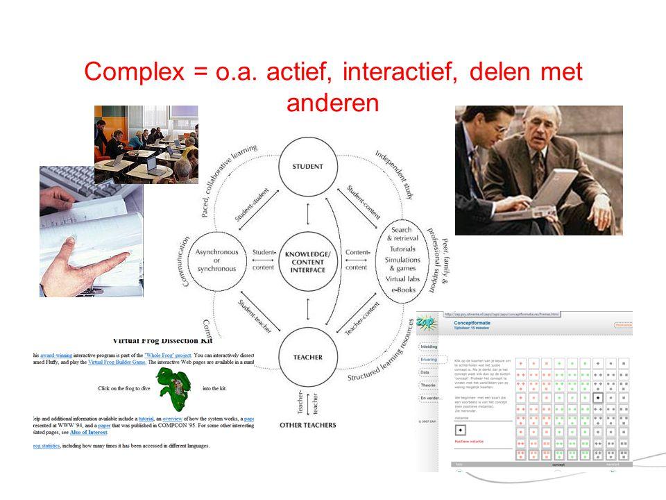 Complex = o.a. actief, interactief, delen met anderen