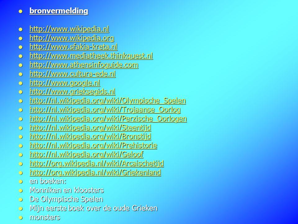 bronvermelding http://www.wikipedia.nl. http://www.wikipedia.org. http://www.sfakia-kreta.nl. http://www.mediatheek.thinkquest.nl.