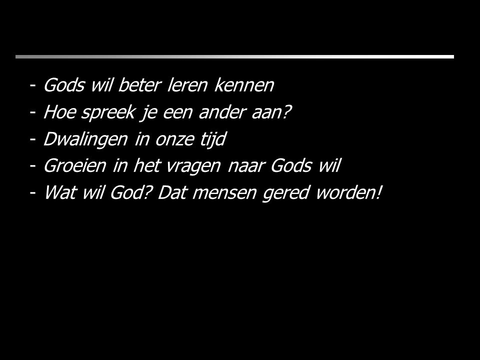 Gods wil beter leren kennen