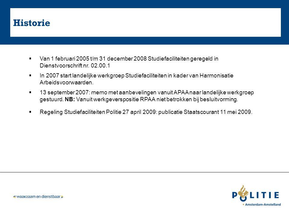 Historie Van 1 februari 2005 t/m 31 december 2008 Studiefaciliteiten geregeld in Dienstvoorschrift nr. 02.00.1.