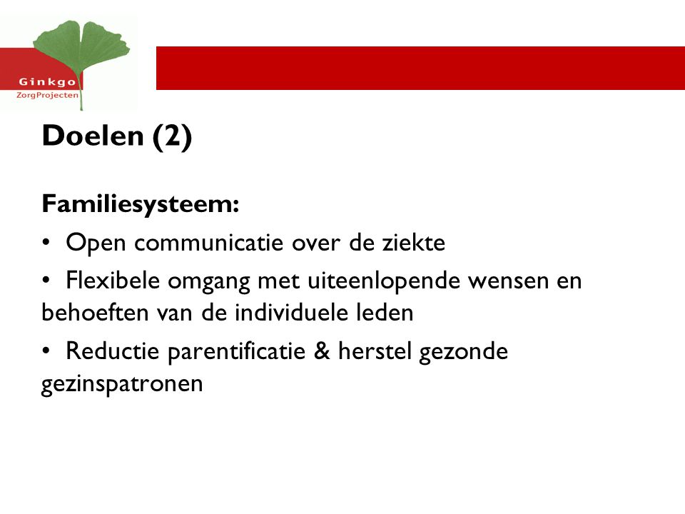 Doelen (2) Familiesysteem: Open communicatie over de ziekte