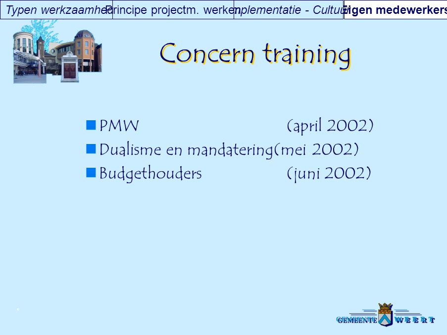 Concern training PMW (april 2002) Dualisme en mandatering(mei 2002)