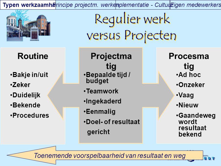 Regulier werk versus Projecten
