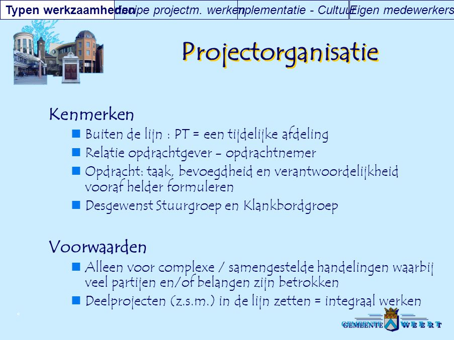 Projectorganisatie Kenmerken Voorwaarden